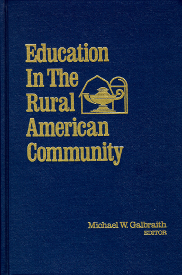 Education in the Rural American Community: A Lifelong Process. Michael W. Galbraith.