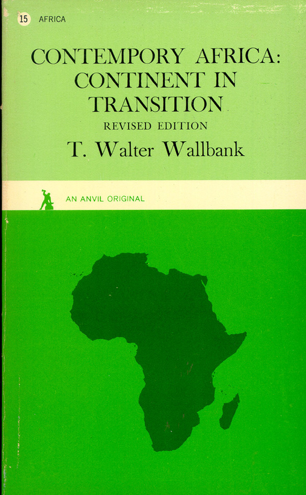 CONTEMPORY AFRICA: Continent in Transition. T. Walter Wallbank.