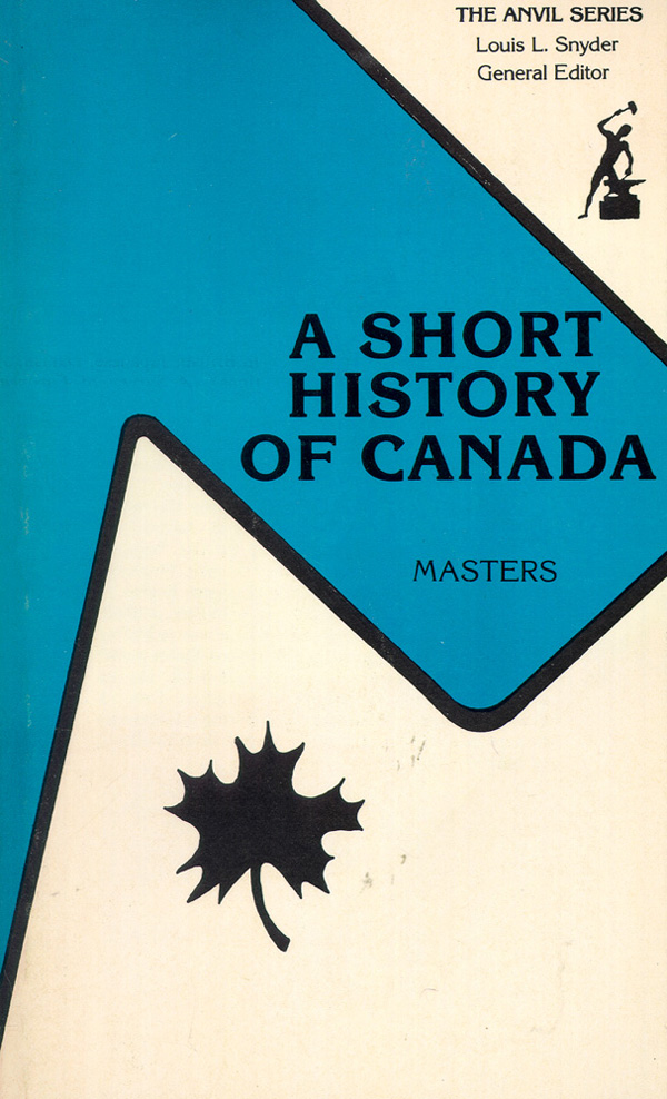 Short History of Canada. Donald C. Masters.