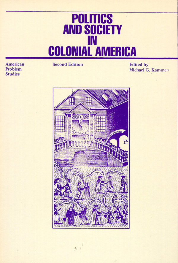 Politics and Society in Colonial America. Michael G. Kammen.