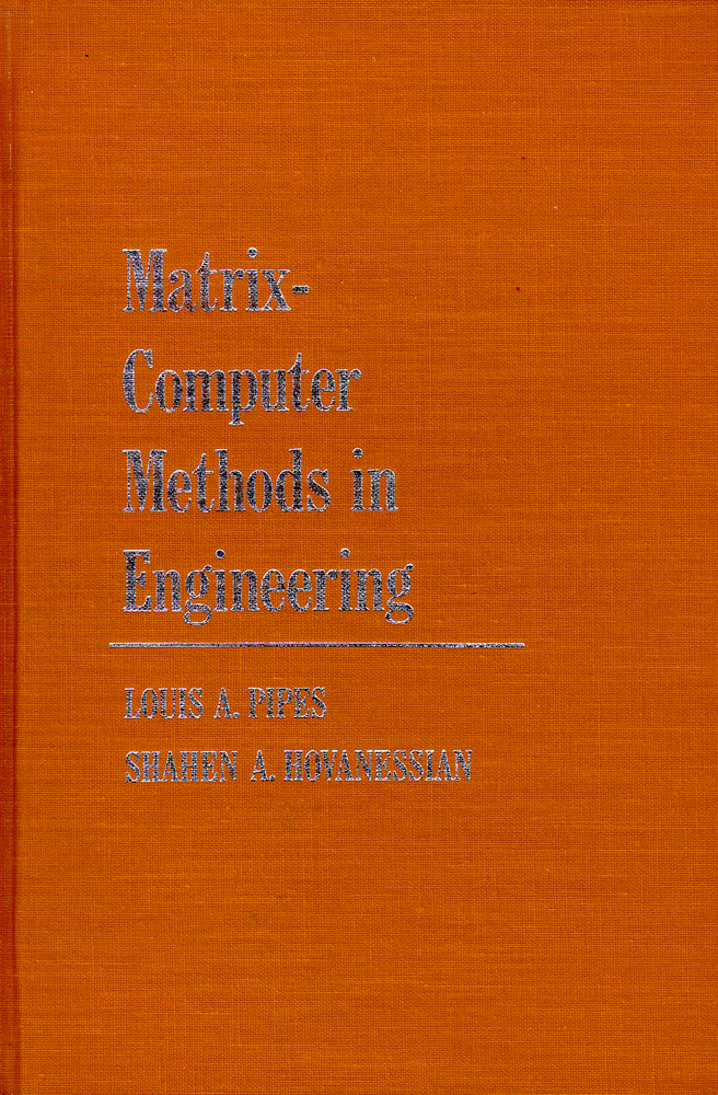 Matrix-Computer Methods in Engineering. Louis A. Pipes.