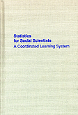 Statistics for Social Scientists: A Coordinated Learning System. Frank J. Kohout.