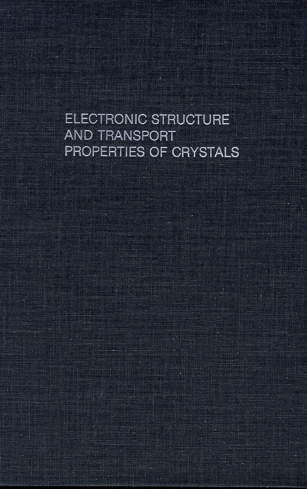 Electronic Structure and Transport Properties of Crystals. William F. Leonard, Thomas L. Martin Jr.