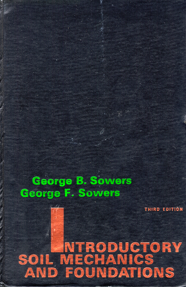 Introductory Soil Mechanics and Foundations. George B. Sowers, George F. Sowers.