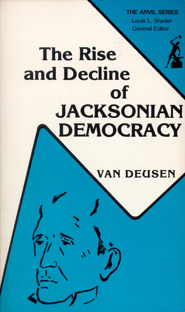 RISE AND DECLINE OF JACKSONIAN DEMOCRACY. Van Deusen.
