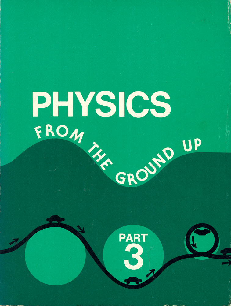 PHYSICS: From the Ground Up, Pt. 3 - Special Relativity and Quantum Theory - The Physics of the very fast and the Very Small. Herman Y. And Richard T. Weidner Carr.
