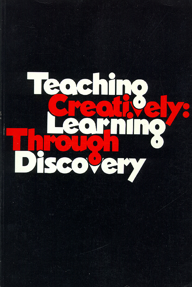Teaching Creatively: Learning Through Discovery. Byron G. Massialas, Jack Zevin.
