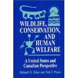Wildlife, Conservation, and Human Welfare. Richard D. Taber, Neil F. Payne.