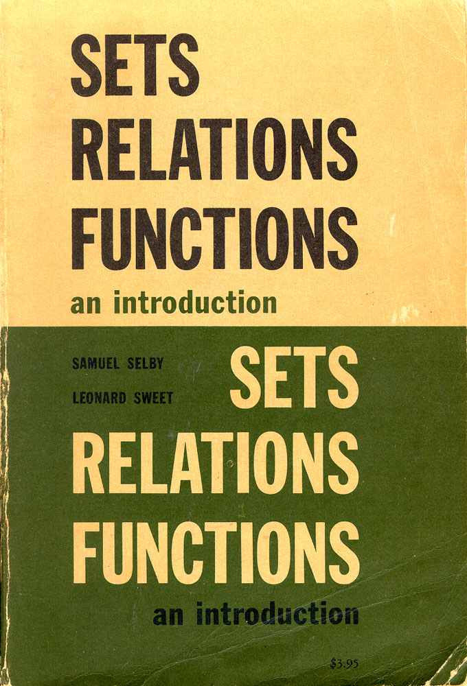 Sets Relations Functions: An Introduction. Samuel Selby, Leonard Sweet.