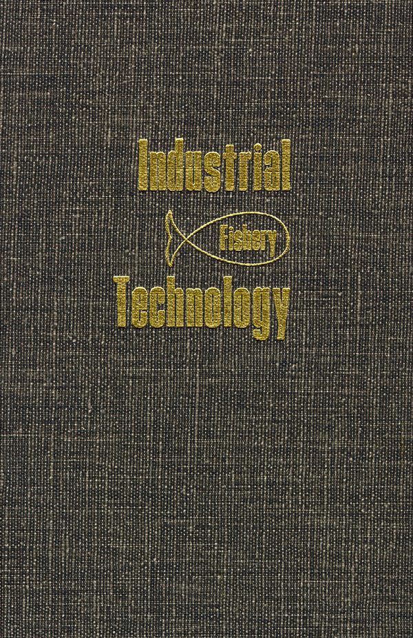 Industrial Fishery Technology. Maurice E. Stansby.