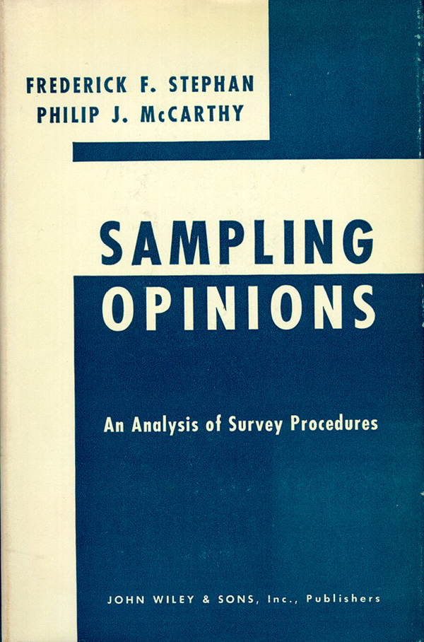 Sampling Opinions: An Analysis of Survey Procedure. Frederick F. And Philip J. McCarthy Stephan.