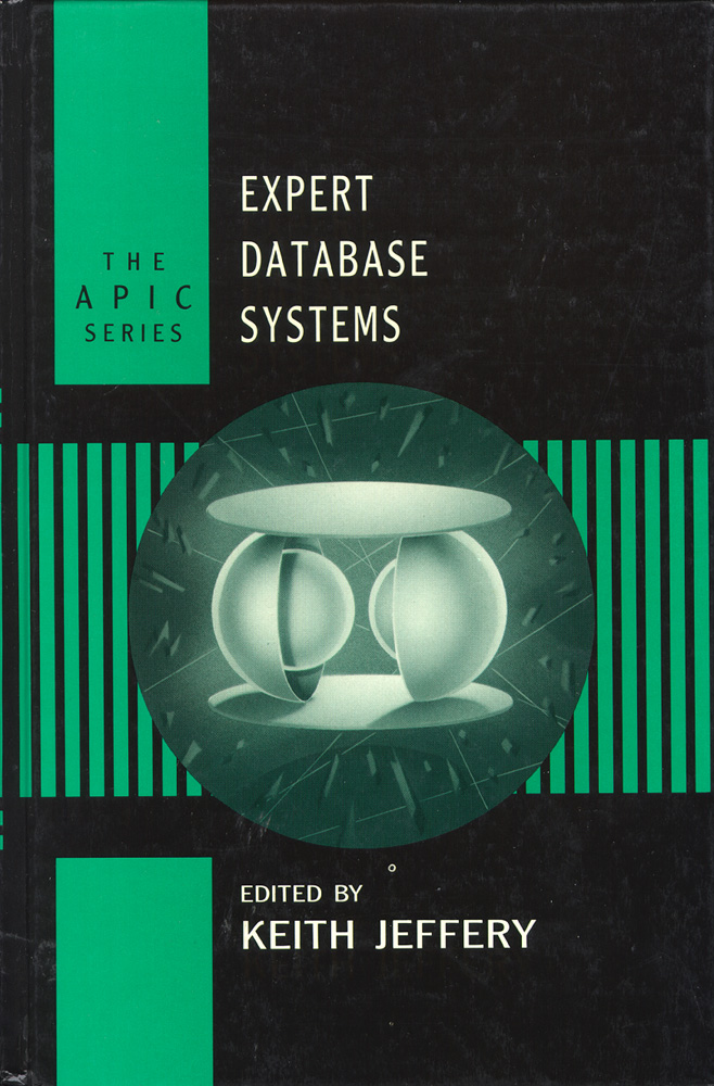 Expert Database Systems (The APIC Series). Keith Jeffery.
