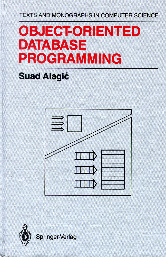 Object-Oriented Database Programming. Suad Alagic.