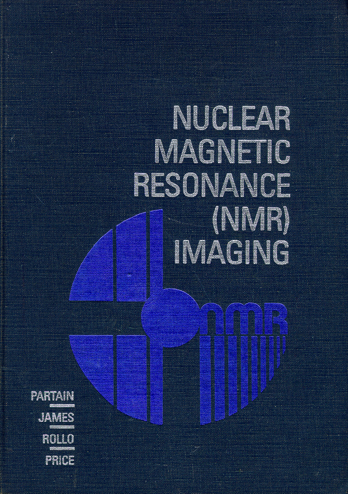 Nuclear Magnetic Resonance NMR Imaging. C. Leon Partain.