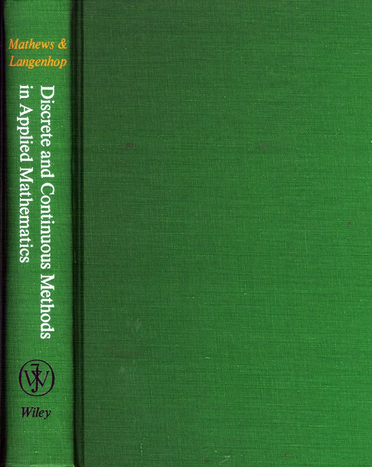 Discrete and Continuous Methods in Applied Mathematics. Jerold C. And Carl E. Langenhop Mathews.