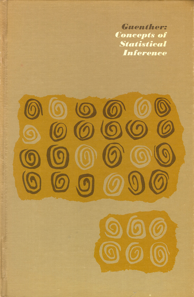 Concepts of Statistical Inference. William C. Guenther.