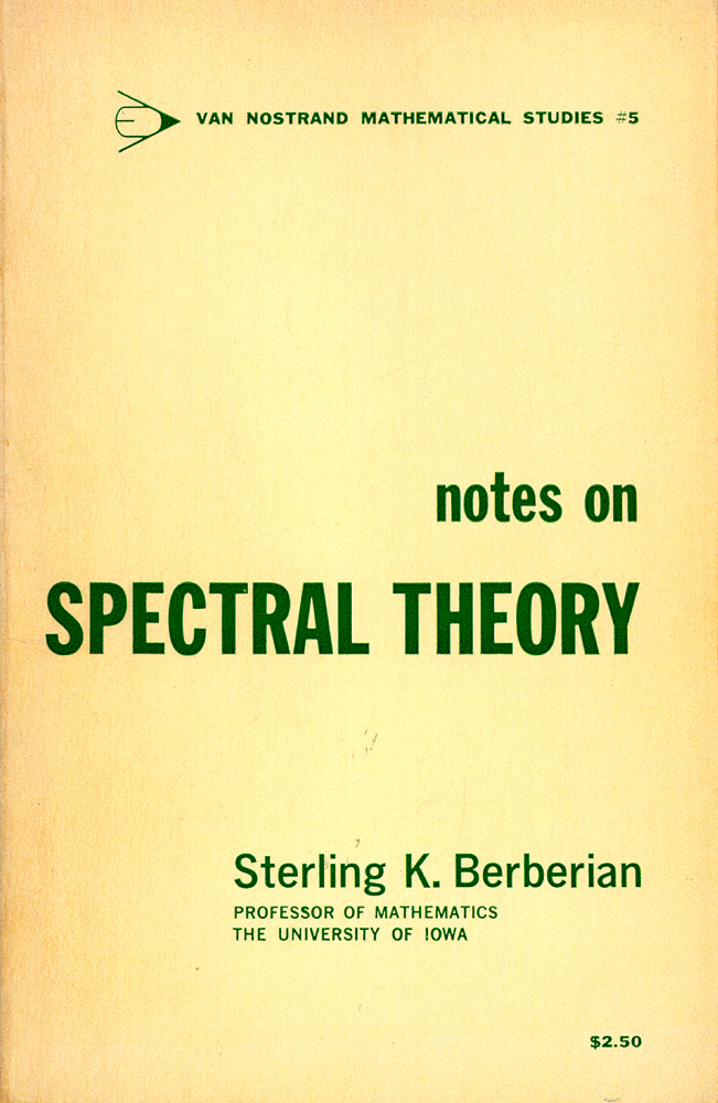 Notes on Spectral Theory. Sterling K. Berberian.