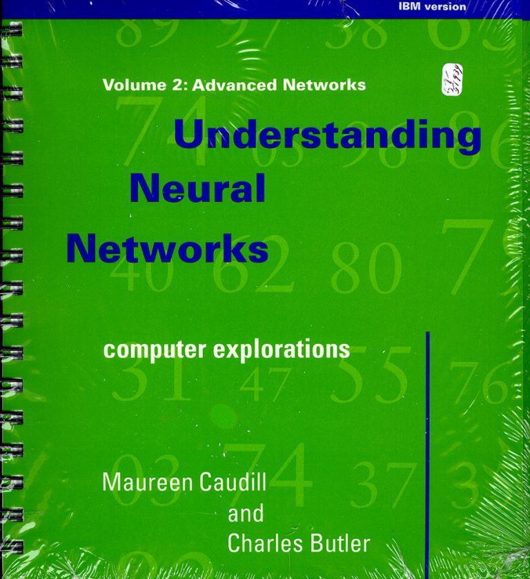 Understanding Neural Networks: Computer Explorations Advanced Networks/IBM Version/Book and Disk. Maureen Caudill, Charles Butler.