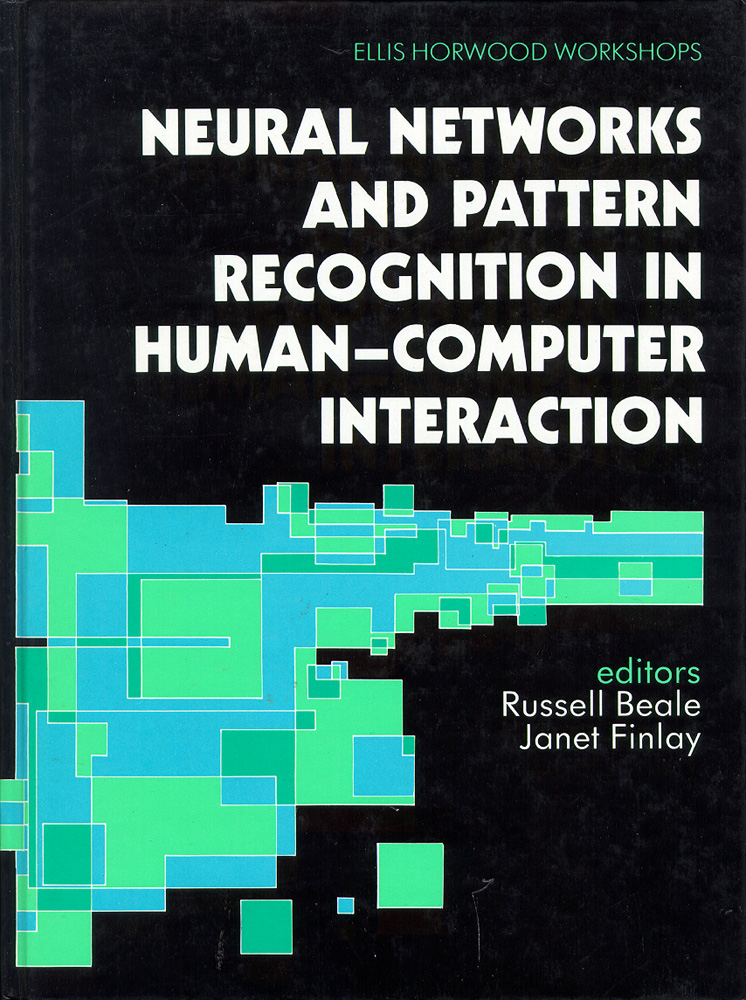 Neural Networks and Pattern Recognition in Human-Computer Interaction. Russell Beale, Janet Finlay.