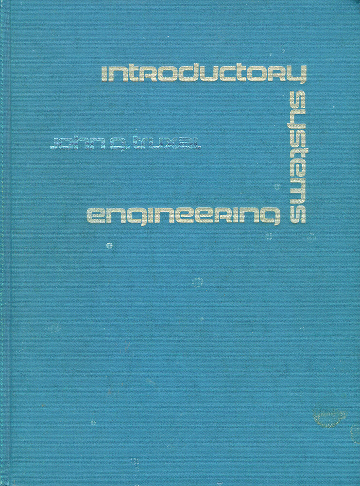 Introductory System Engineering. John G. Truxal.