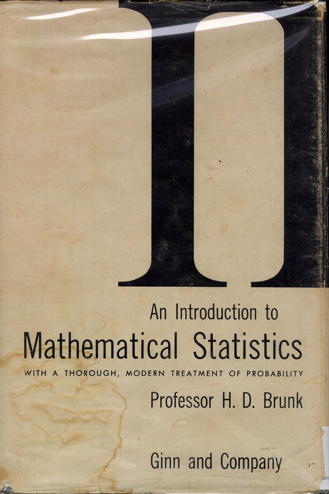 Introduction to Mathematical Statistics. H. D. Brunk.