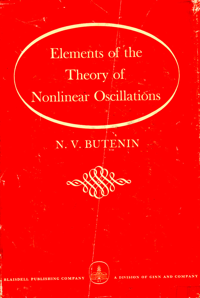 Elements of the Theory of Nonlinear Oscillations. N. V. Butenin.