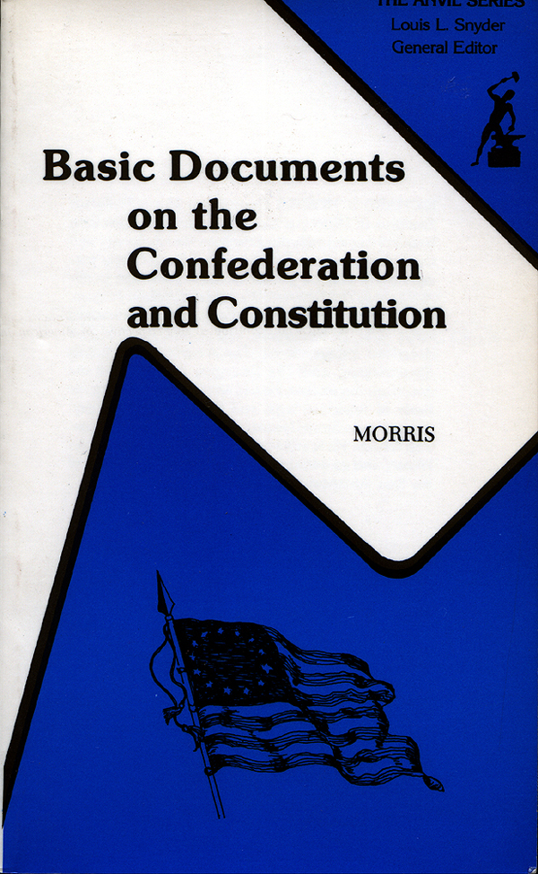 BASIC DOCUMENTS ON THE CONFEDERATION AND CONSTITUTION. Morris.