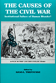 Causes of the Civil War: Institutional Failure or Human blunder? Hans L. Trefousse.