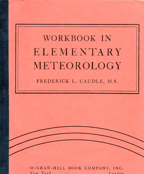 Workbook in Elementary Meteorology. Frederick L. Caudle.