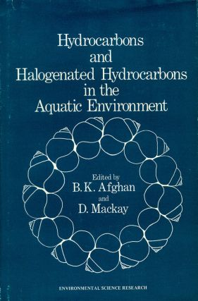 Hydrocarbons and Halogenated Hydrocarbons in the Aquatic Environment. B. K. Afghan, D. Mackay
