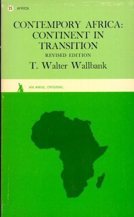 CONTEMPORY AFRICA: Continent in Transition. T. Walter Wallbank