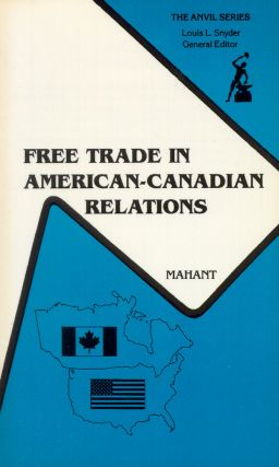 Free Trade in American-Canadian Relations. Edelgard E. Mahant