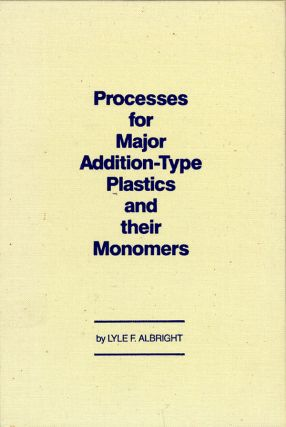 Processes for Major Addition-Type Plastics & Their Monomers