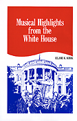 Musical Highlights from the White House. Elise K. Kirk