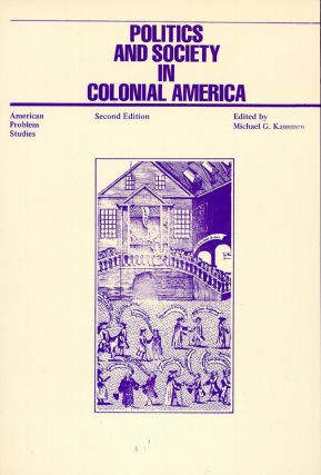 Politics and Society in Colonial America. Michael G. Kammen