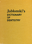 Jablonski's Dictionary of Dentistry. Jablonski
