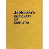 Jablonski's Dictionary of Dentistry. Jablonski.