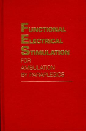 Functional Electrical Stimulation for Ambulation by Paraplegics. Daniel Graupe, Kate H. Kohn