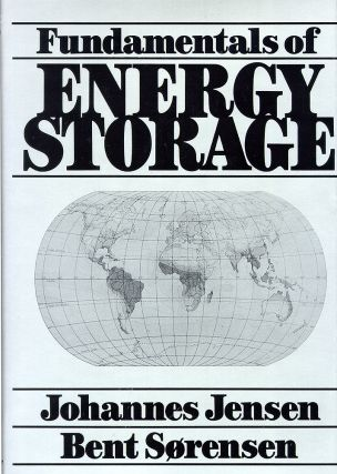 Fundamentals of Energy Storage. Johannes Jensen, Bent Sorensen
