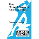 United Nations: A Concise History. Christopher D. O'Sullivan.
