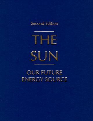 SUN: Our Future Energy Source. David K. McDaniels.