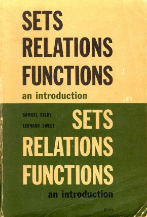 Sets Relations Functions: An Introduction. Samuel Selby, Leonard Sweet