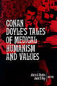 Conan Doyle's Tales of Medical Humanism and Values: Round the Red Lamp. Alvin E. Rodin, Jack D. Key.