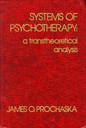 Systems of Psychotherapy: A Transtheoretical Analysis. James O. Ph D. Prochaska, John C. Norcross