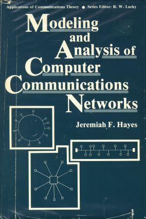 Modeling and Analysis of Computer Communications Networks. Jeremiah Hayes