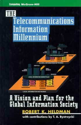 Telecommunications Information Millennium: A Vision and Plan for the Global Information Society....