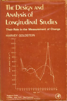 Design and Analysis of Longitudinal Studies: Their Role in the Measurement of Change. Harvey Goldstein.