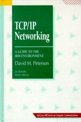 Tcp/Ip Networking: A Guide to the IBM Environment