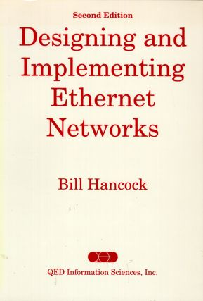 Designing and Implementing Ethernet Networks. Bill Hancock