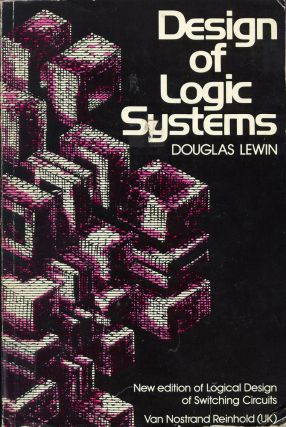 Design of Logic Systems. D. Lewin